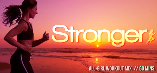 Stronger (All-Girl Workout Mix, 1-Hour) [130BPM]